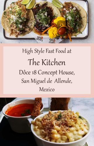 High style fast food and a lot of options, including these pictured tacos from Taco Lab and Mac 'n' Cheese at The Kitchen, San Miguel de Allende #fromtheyums