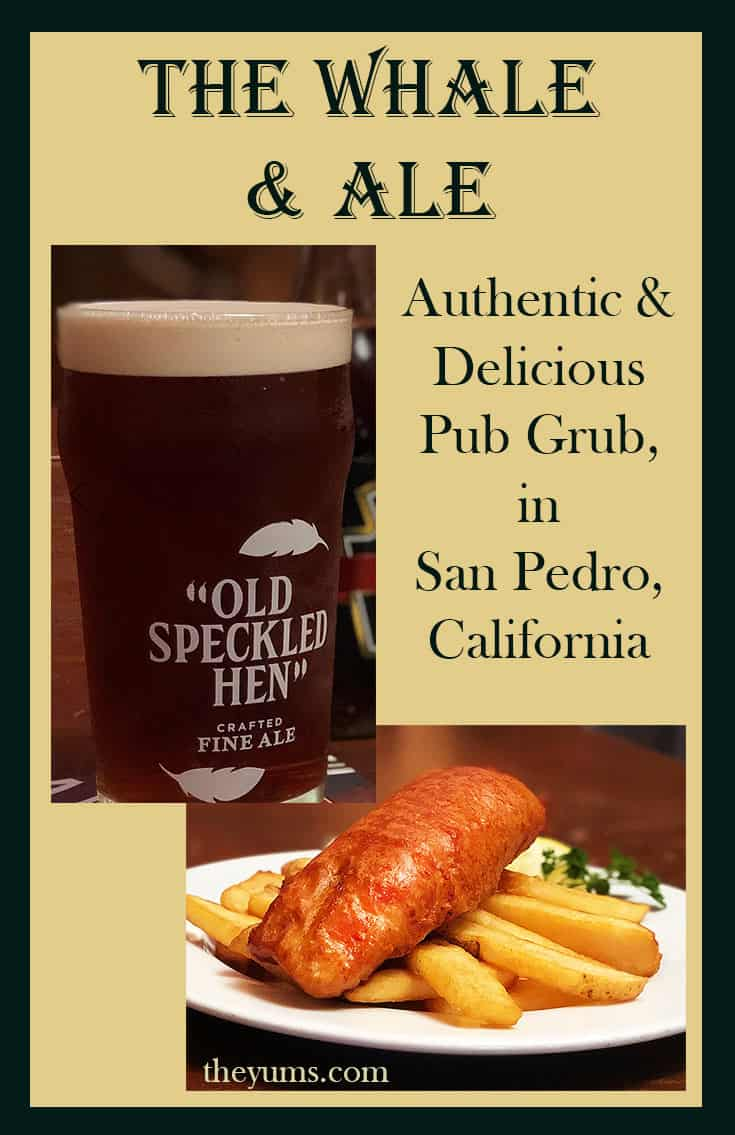 pin - The Whale and Ale, in San Pedro, California, Delicious Pub Grub at the LA Harbor.