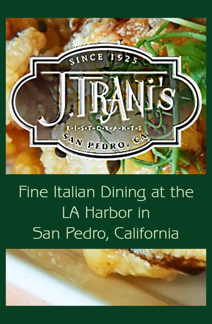 J.Trani's Italian Ristorante in San Pedro, California (at the LA Harbor) offers classic Italian food with a well-trained gourmet chef's modern touch.