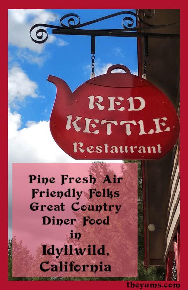 Pinnable image showing the sign for The Red Kettle Restaurant in Idyllwild, California--pine-fresh air, friendly folks, and great country diner food.