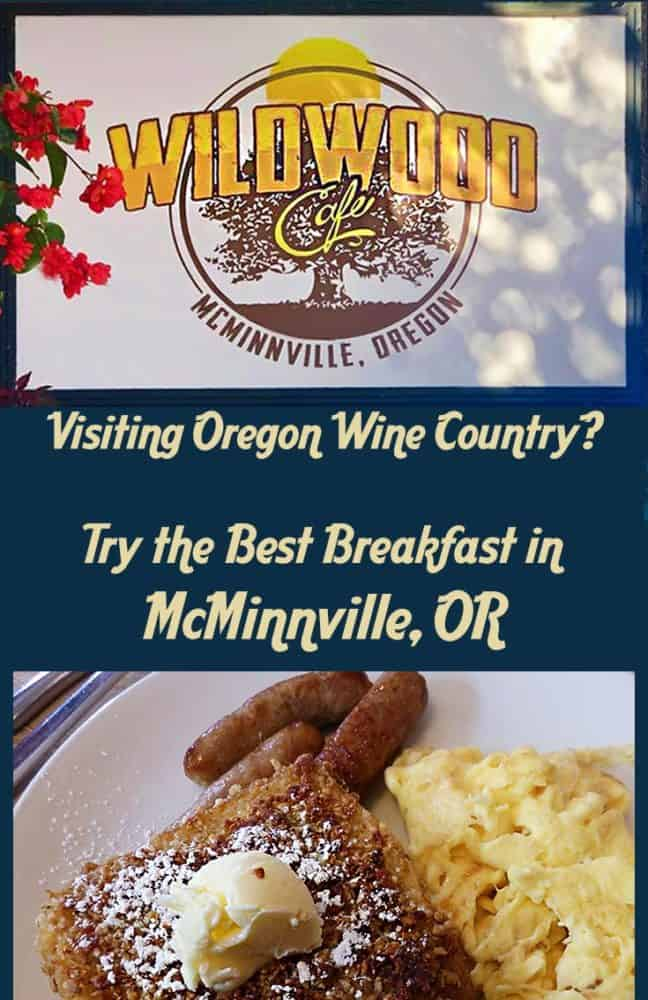 A pinnable image with the sign for The WildWood Cafe, in McMinnville, Oregon, the heart of Oregon's wine country. And a photo of their famous French toast, with sausage and scrambled eggs.