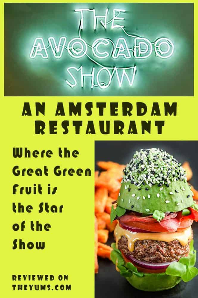 Pinnable image for The Avocado show, an Amsterdam Restaurant, where the great green fruit is the star of the show., like the Bun Burger, shown here, a hamburger with a whole avocado replacing the bun. #fromtheyums